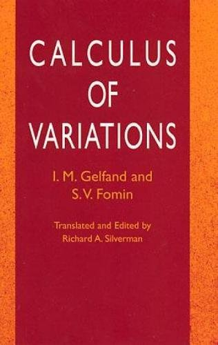 Calculus   of Variations by S. V. Fomin (Author), I. M. Gelfand (Author)