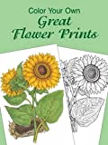 Color Your Own Great Flower Prints (Dover Pictorial Archives)