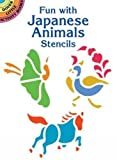 Fun with Japanese Animals Stencils (Dover Stencils)