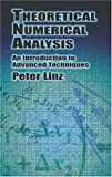 Theoretical Numerical Analysis : An Introduction to Advanced Techniques by Peter Linz