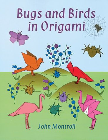 Bugs and Birds in Origami (Dover Origami Papercraft)