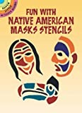 Fun with Native American Masks Stencils (Dover Little Activity Books)