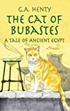 The Cat of Bubastes : A Tale of Ancient Egypt (Adventure) - book cover picture