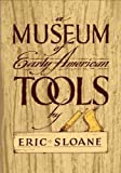 A Museum of Early American Tools (Americana)/Eric Sloane