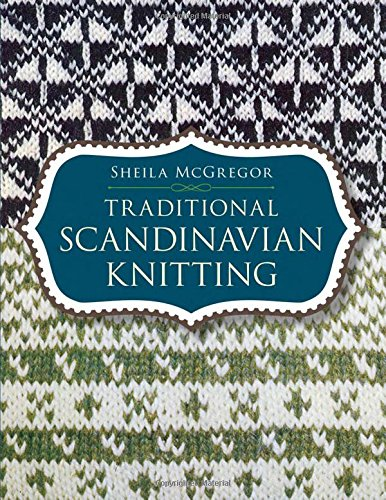 Traditional Scandinavian Knitting (Dover Knitting, Crochet, Tatting, Lace)