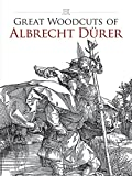 Great Woodcuts of  Albrecht Drer: 94 Illustrations (Dover Pictorial Archive Series)
