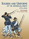 Soldiers and Uniforms of the American Army. 1775-1954