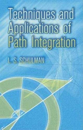 Techniques and Applications of Path Integration (Dover Books on Physics)
