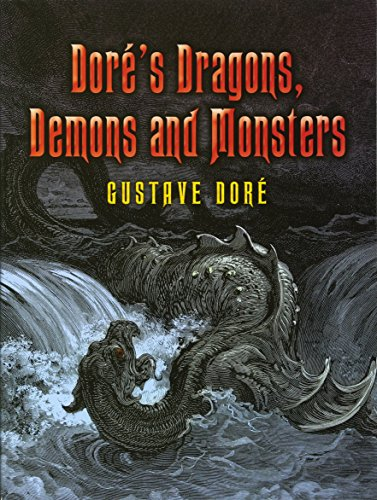Dore's Dragons, Demons and Monsters (Dover Fine Art, History of Art)