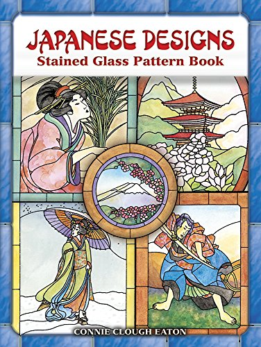 Japanese Designs Stained Glass Pattern Book (Dover Stained Glass Instruction)