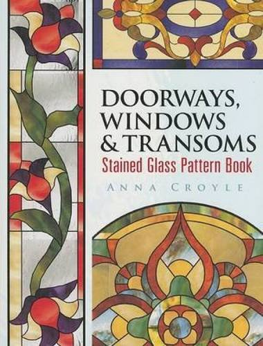 Doorways, Windows & Transoms Stained Glass Pattern Book (Dover Stained Glass Instruction)