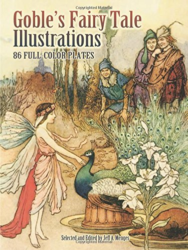 Goble's Fairy Tale Illustrations: 86 Full-Color Plates (Dover Fine Art, History of Art)