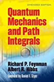 FEYNMAN, HIBBS: Quantum Mechanics and Path Integrals:  Emended Edition (Dover Books on Physics)