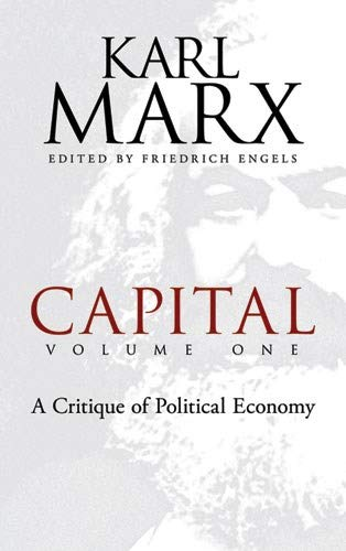 Capital, Volume One: A Critique of Political Economy, Marx, Karl