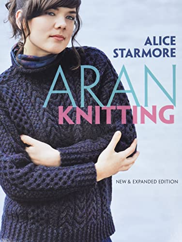 Aran Knitting: New and Expanded Edition (Dover Knitting, Crochet, Tatting, Lace)