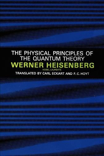 Physical Principles of the Quantum Theory by W. Heisenberg