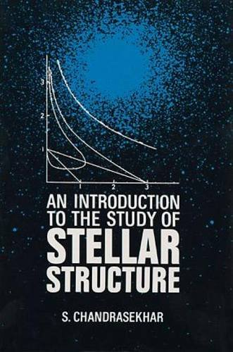An Introduction to the Study of Stellar Structure (Dover Books on Astronomy), Chandrasekhar, S.; Space