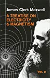 Treatise on Electricity and Magnetism, Vol. 2 by James Clerk Maxwell (Paperback)