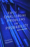 Fifty Challenging Problems in Probability with Solutions - book cover picture
