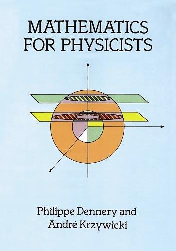 Mathematics for Physicists (Rate it)  by Philippe Dennery (Author), Andre Krzywicki (Author)