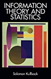 Information Theory and Statistics (Dover Books on Mathematics) by Solomon Kullback