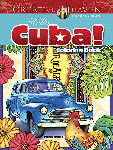 Creative Haven Hello Cuba! Coloring Book (Adult Coloring) - Marty Noble