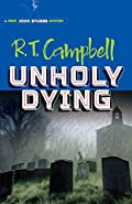 Unholy Dying by R. T. Campbell and Peter Main