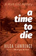 A Time to Die by Hilda Lawrence