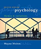 Psychology: Themes and Variations, Briefer Version, 7th Edition (Seventh Ed.) 7e, by Wayne Weiten