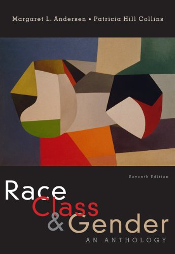 Race, Class, & Gender: An Anthology, Andersen, Margaret L.; Hill Collins, Patricia