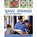 Spanish for Law Enforcement: Basic Spanish Guide Series