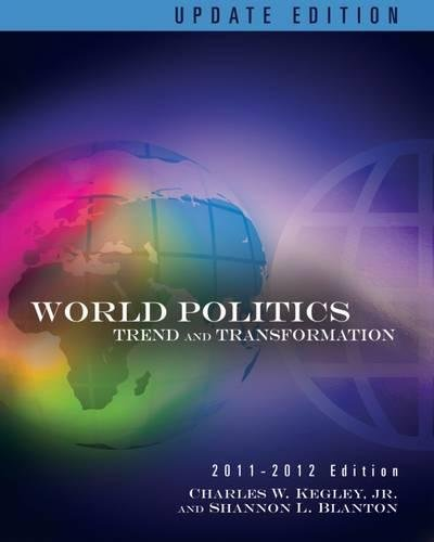World Politics: Trends and Transformations, 2011-2012 Update Edition