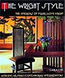 The Wright Style: The Interiors of Frank Lloyd Wright - book cover picture
