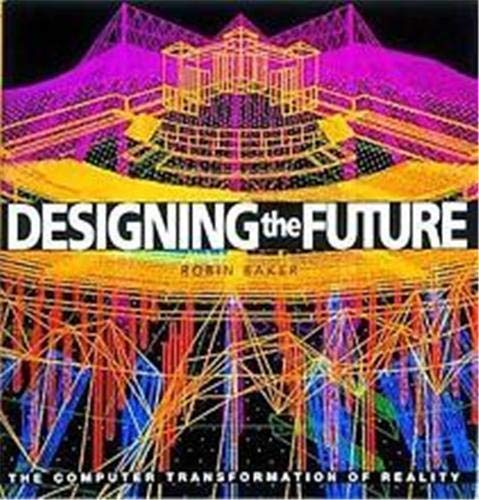 Designing the Future: The Computer in Architecture and Design