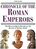 Chronicle of the Roman Emperors: The Reign-By-Reign Record of the Rulers of Imperial Rome (Chronical Series) - book cover picture