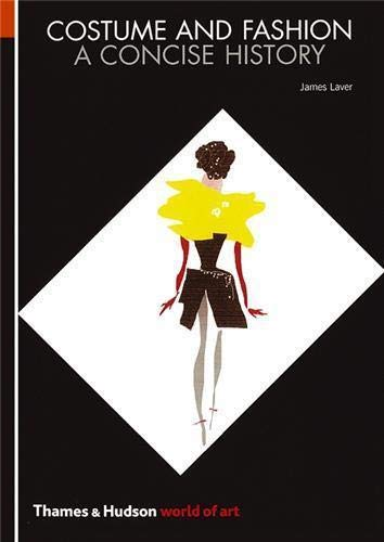 Costume and Fashion: A Concise History (World of Art), Laver, James; de la Haye, Amy; Tucker, Andrew