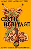 Celtic Heritage : Ancient Tradition in Ireland and Wales