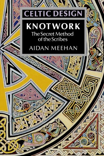 Celtic Design: Knotwork - The Secret Method of the Scribes, Meehan, Aidan