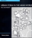 Urban Form in the Arab World by Stefano Bianca, Stefano Bianco