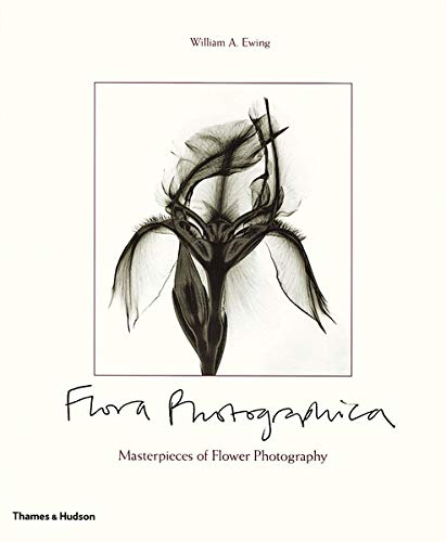 Flora Photographica: Masterpieces of Flower Photography, 1835 to the Present