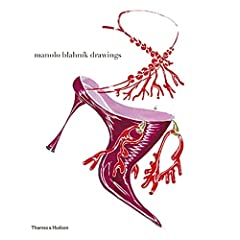 Manolo Blahnik Drawings, by Manolo Blahnik, Anna Wintour, Michael Roberts