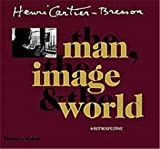 Henri Cartier-Bresson: The Man, the Image