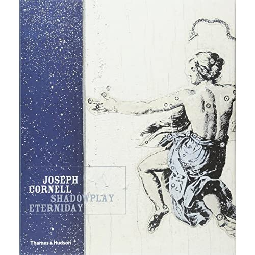Joseph Cornell: Shadowplay Eterniday