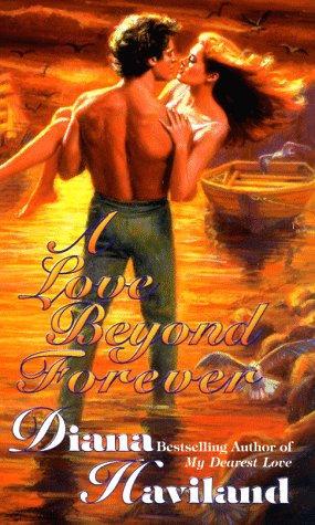 A Love Beyond Forever by Diana Haviland - a dude walking into the sunset like the sky's on fire holding a woman who might possibly be naked in his arms. And get this- they're headed for a rowboat. Way to rock the bling, Mr. Rowboat. That'll impress her!