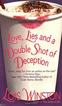 Love, Lies and a Double Shot of Deception by Lois Winston