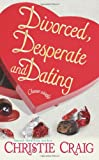 Divorced, Desperate & Dating