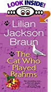 The Cat Who Played Brahms by  Lilian Jackson Braun (Mass Market Paperback - September 1997)
