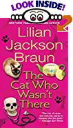 The Cat Who Wasn't There by  Lilian Jackson Braun (Mass Market Paperback - November 1994)