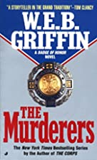 The Murderers by W. E. B. Griffin