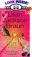 The Cat Who Blew the Whistle by  Lilian Jackson Braun (Mass Market Paperback - March 1996)